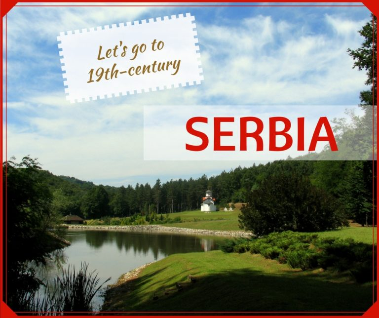 Off to the 19th-century SERBIA!